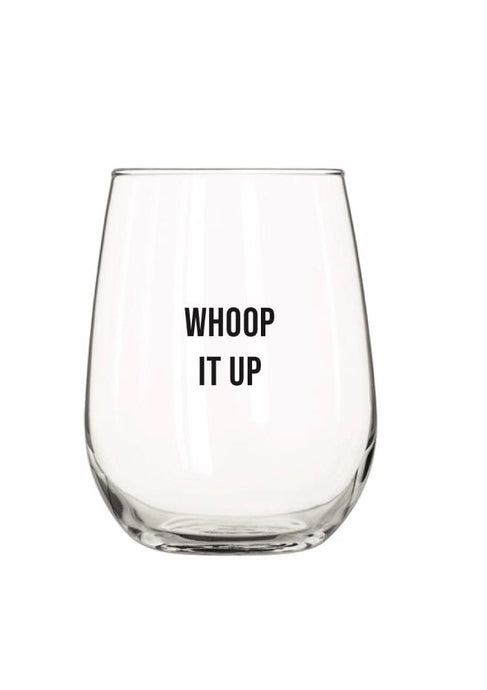 Whoop It Up Wine Glass