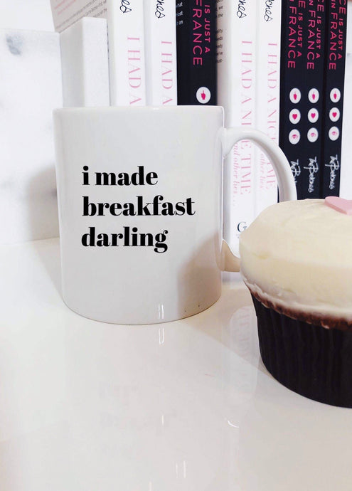 I Made Breakfast Darling Mug