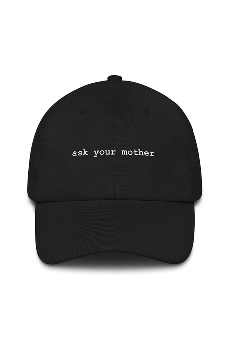 Ask Your Mother Hat