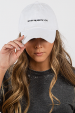Never Heard Of You Hat
