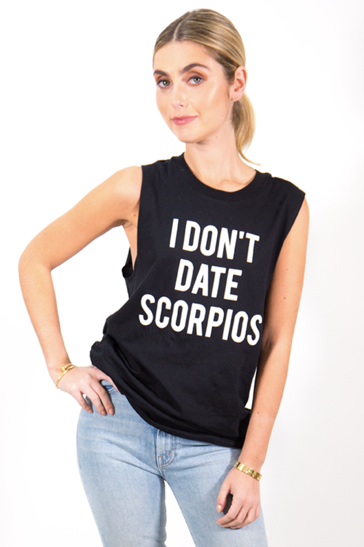 I Don't Date Scorpios Tank
