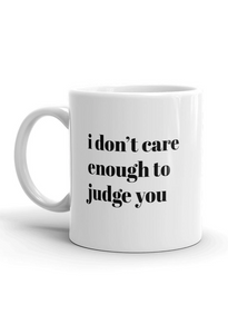 I Don't Care Enough Mug