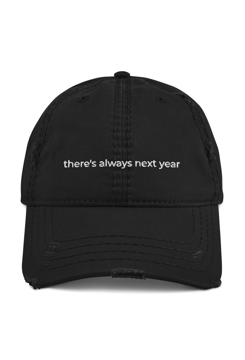 There's Always Next Year Hat