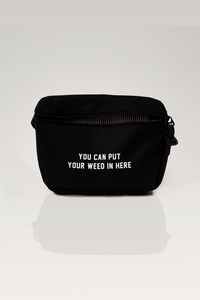 You Can Put Your Weed In Here Fanny Pack