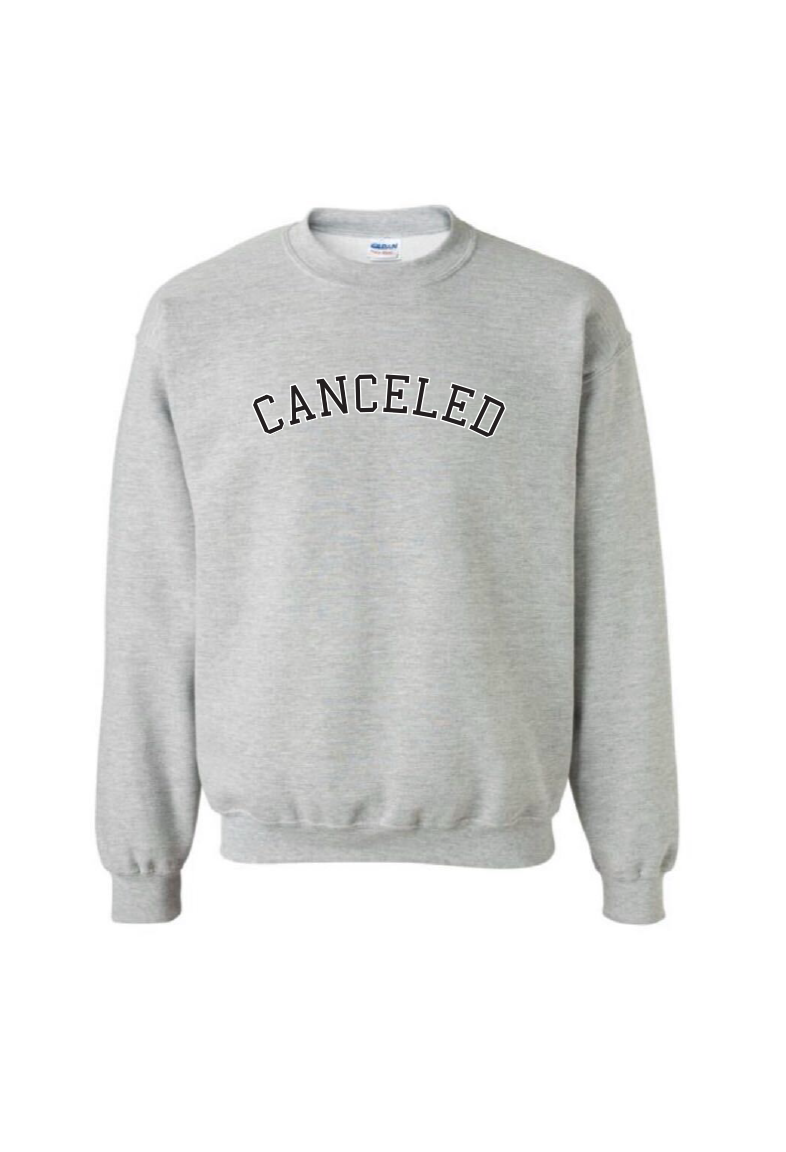 Canceled Sweatshirt
