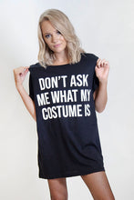 Don't Ask Me What My Costume Is Oversized T-Shirt Dress