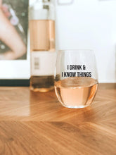 I Drink & I Know Things Wine Glass