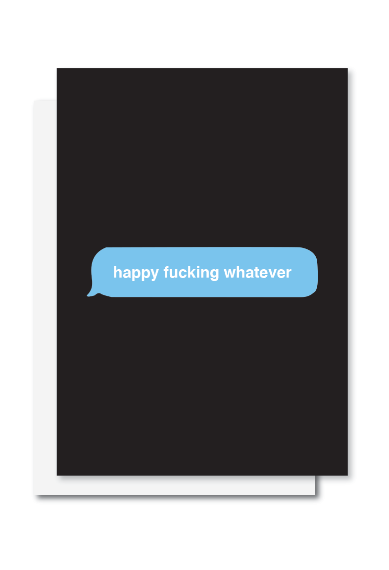 Happy Fucking Whatever Card