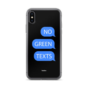 No Green Texts iPhone Case