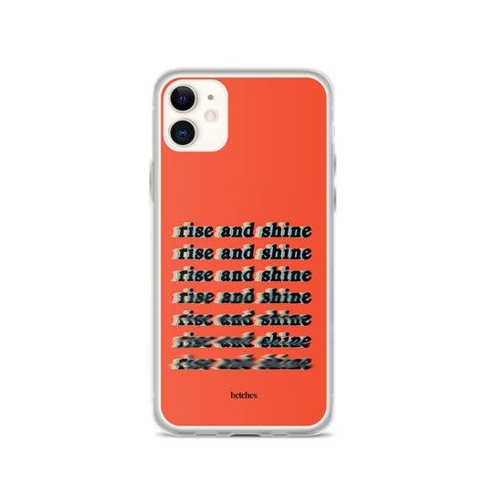 Rise and Shine Phone Case