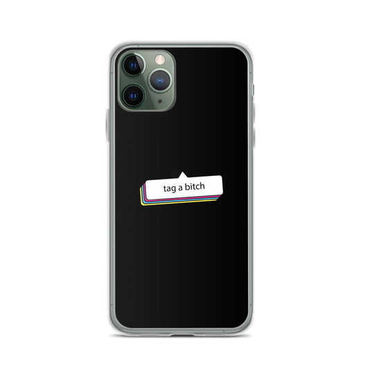 Tag a Bitch iPhone Case