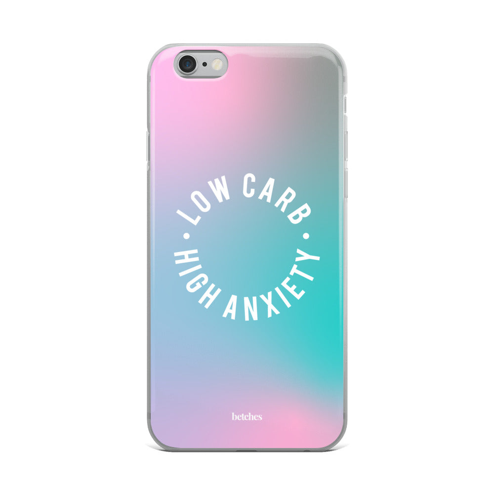 Low Carb High Anxiety Phone Case