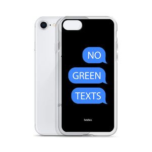 No Green Texts Phone Case