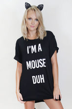 I'm A Mouse Duh Oversized T-shirt Dress