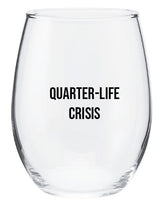 Quarter-Life Crisis Wine Glass
