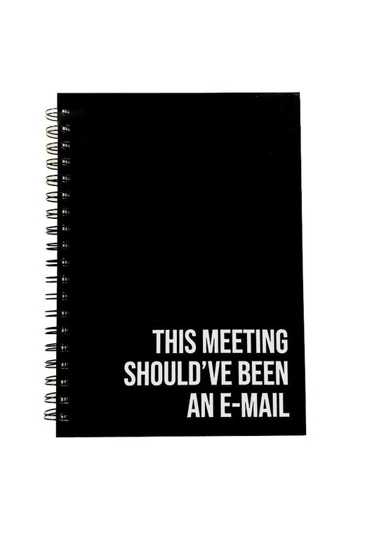 This Meeting Should've Been an E-mail Notebook