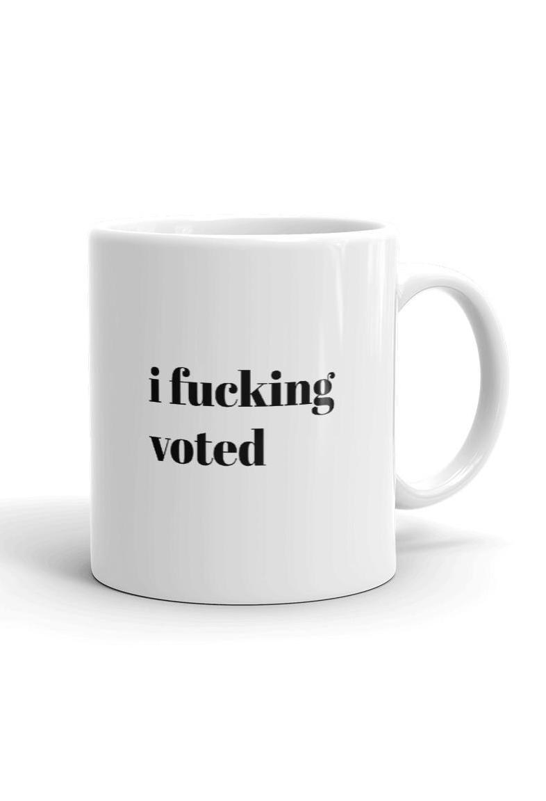 I Fucking Voted Mug