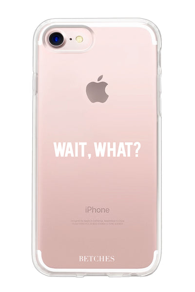 Wait, what? Phone Case