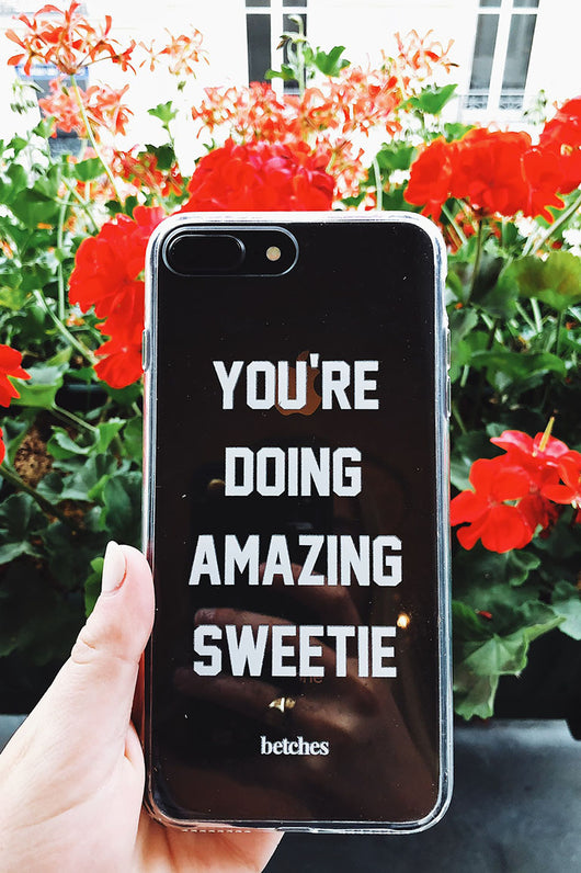 You're Doing Amazing Phone Case