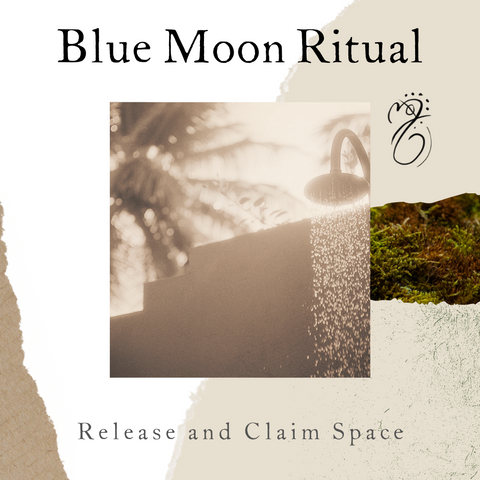 blue moon ritual - for releasing and claiming space