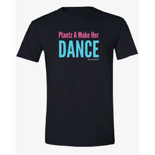 Load image into Gallery viewer, Plantz A Make Her Dance (tee)