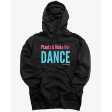 Load image into Gallery viewer, Plantz A Make Her Dance (hoodie)