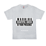 Beautiful Queen in your Presence T-Shirt