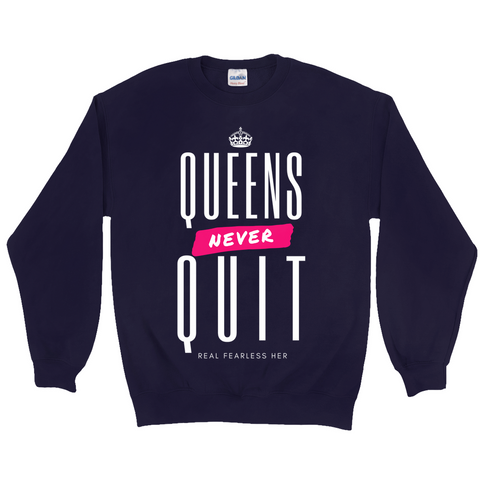QNQ: Queens Never Quit Sweatshirt