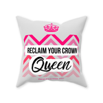 Reclaim Your Crown Queen Throw Pillows