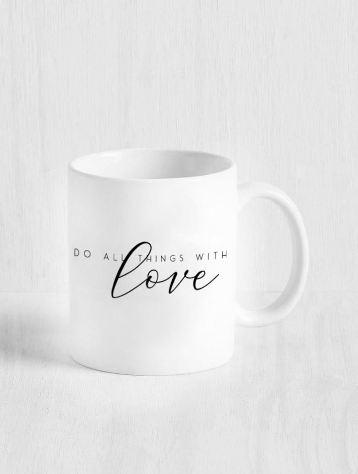 DO ALL THINGS WITH LOVE MUG