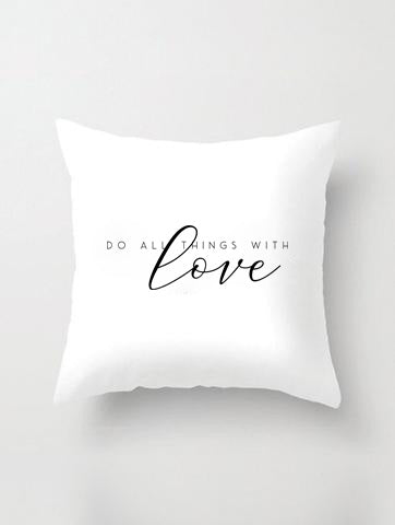 DO ALL THINGS WITH LOVE PILLOW IN WHITE