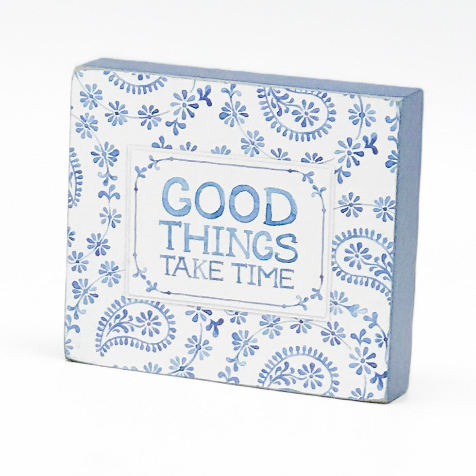 Good Things Take Time sign