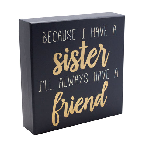 Have A Sister Box Sign
