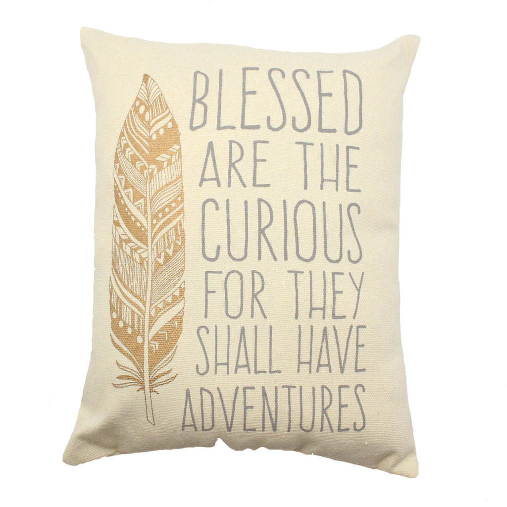 Blessed are the Curious For They Shall Have Adventures Pillow