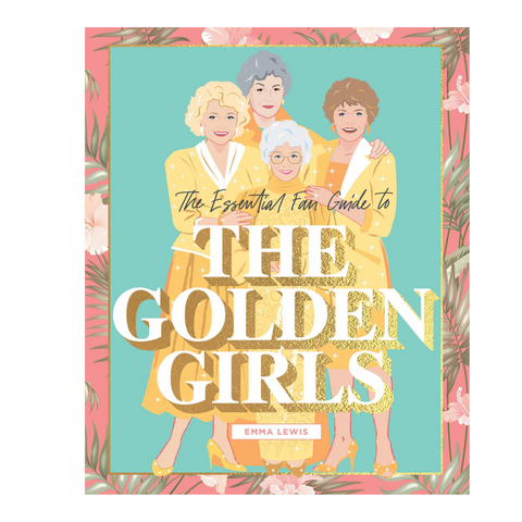 The Essential Guide to The Golden Girls