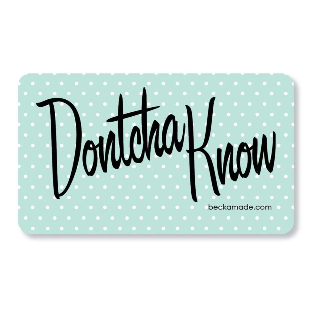 Dontchaknow Magnet
