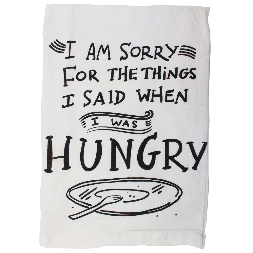 I'm sorry for what I said when I was hungry dish towel
