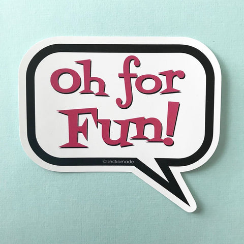 Oh for Fun Sticker