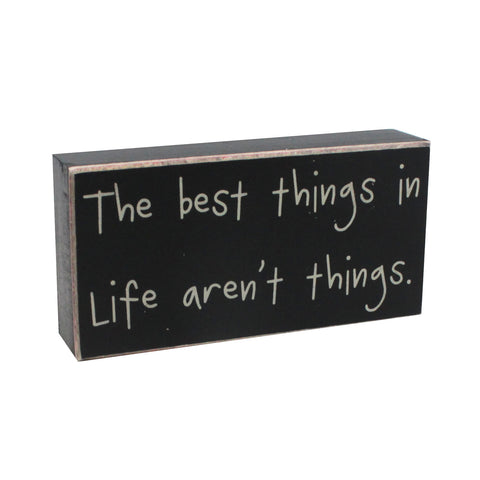 best things in life arent things sign