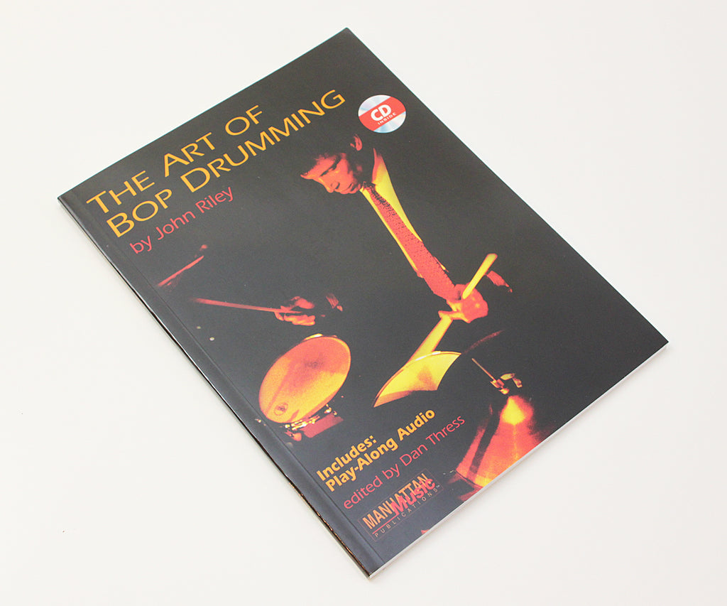 The Art of Bop Drumming by John Riley