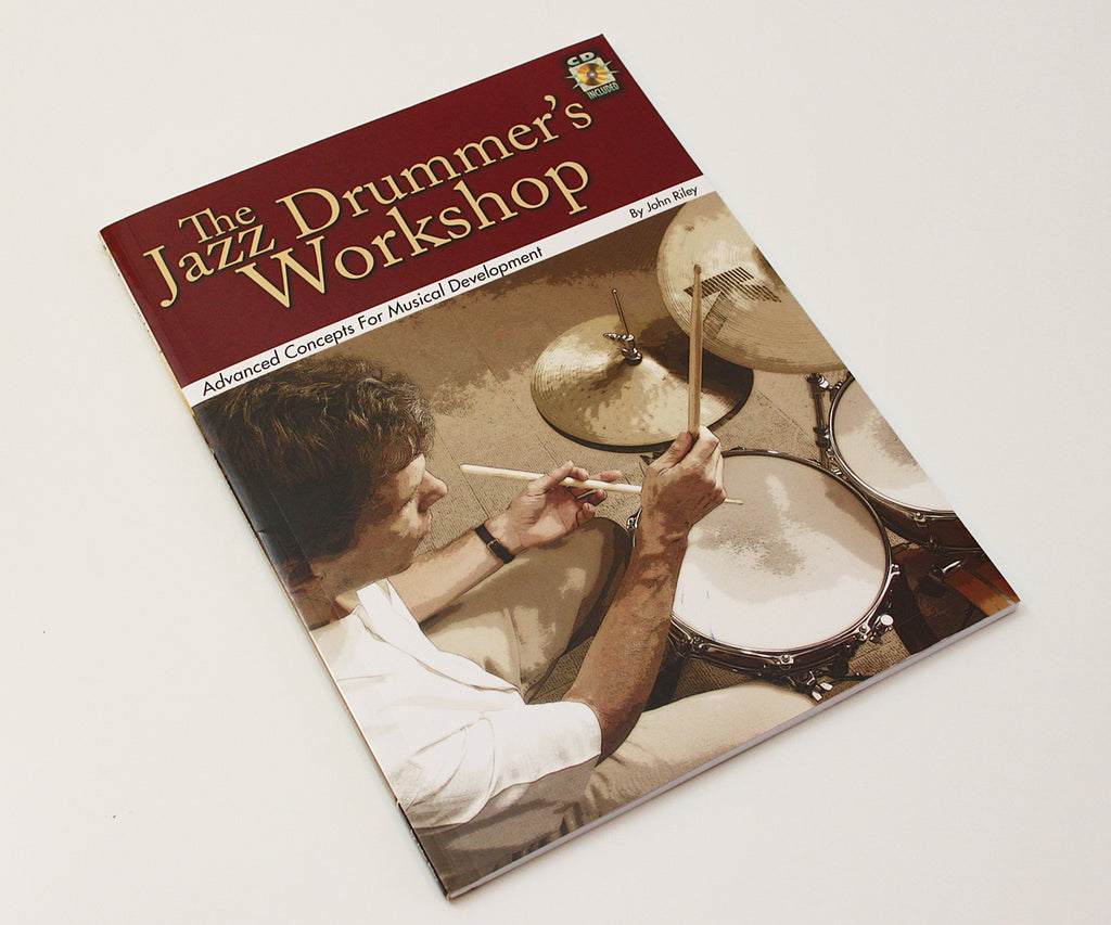 The Jazz Drummer's Workshop by John Riley