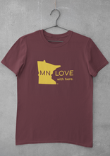 "Load image into Gallery viewer, ""MN LOVE with Here"" T-Shirt Fundraiser"