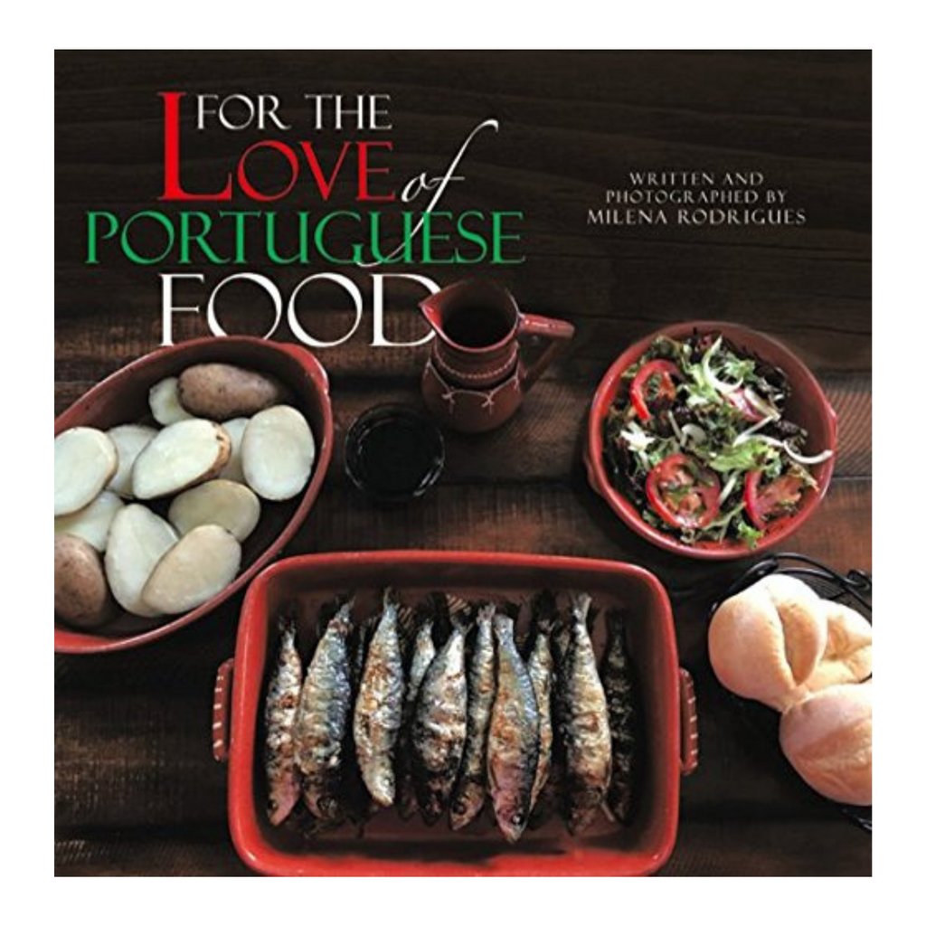 For the Love of Portuguese Food -  Milena Rodrigues