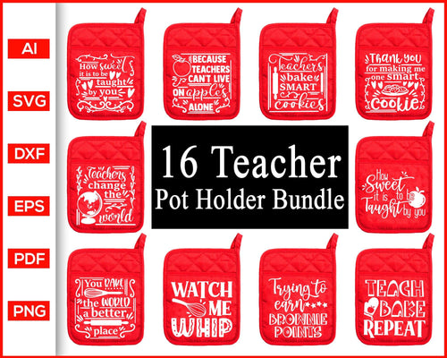 Teacher pot holder svg bundle, Christmas Pot Holder Svg Bundle, pot holder gifts for teachers, teacher pot holder svg, kitchen svg, teacher quotes short svg, cooking svg, teach svg, svg files for cricut, eps, png, dxf, silhouette cameo