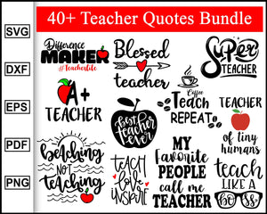 40+ Teacher Designs Bundle svg, School SVG, Teacher Quote, Teacher, First Day Of School Svg, Back To School Svg, Teacher T shirt, teacherlife eps png dxf silhouette printable files