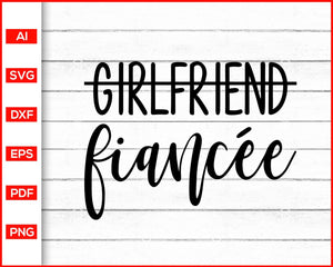 Girlfriend Fiance Svg, Fiance Svg, Future Mrs Svg, Engaged Svg, Future Bride Svg