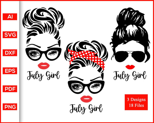 July Girl svg, Woman With Glasses svg, Girl With Bandana svg, Birthday Girl svg, Girl With Messy Bun svg, cut file silhouette cricut
