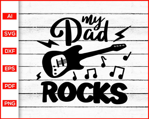 My dad rocks svg father's day svg cut file silhouette cricut vector clipart print ready editable svg file