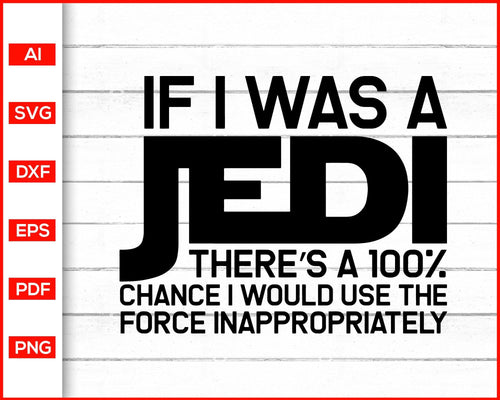 If I was a Jedi Svg Star Wars svg cut file silhouette cricut vector clipart print ready editable svg file
