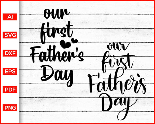Our first father's day svg father's day svg cut file silhouette cricut vector clipart print ready editable svg file